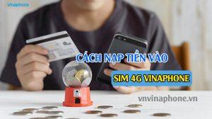 cach-nap-tien-vao-sim-4g-vinaphone