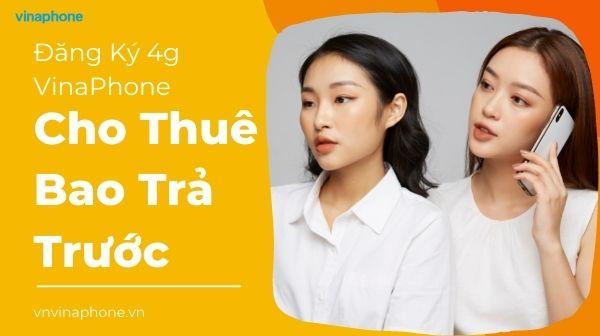 dang-ky-4g-vina-cho-thue-bao-tra-truo