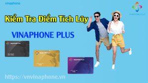 kiem-tra-diem-tich-luy-vinaphone-plus.jpg