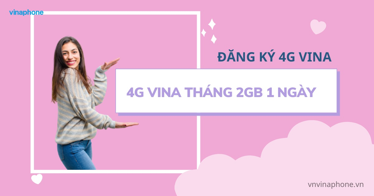 dang-ky-4g-vina-thang-2gb-ngay