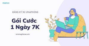 goi-cuoc-3g-vinaphone-1-ngay-7k