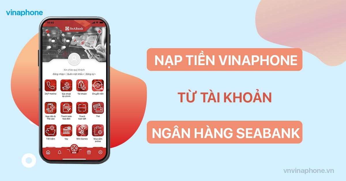 Nạp tiền điện thoại VinaPhone qua app SeAbank