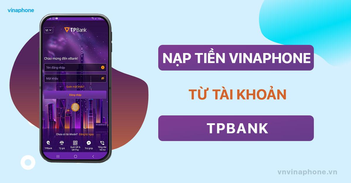 nap-tien-dien-thoai-vinaphone-qua-app-tpbank