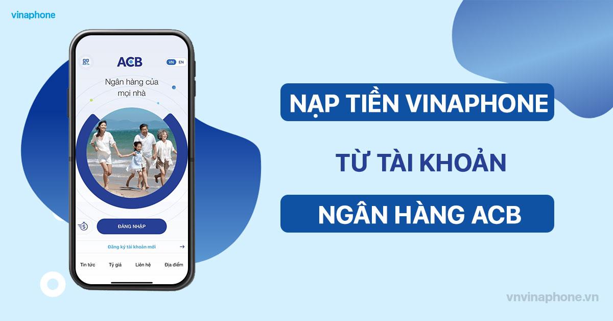 Nạp tiền điện thoại VinaPhone qua ngân hàng ACB