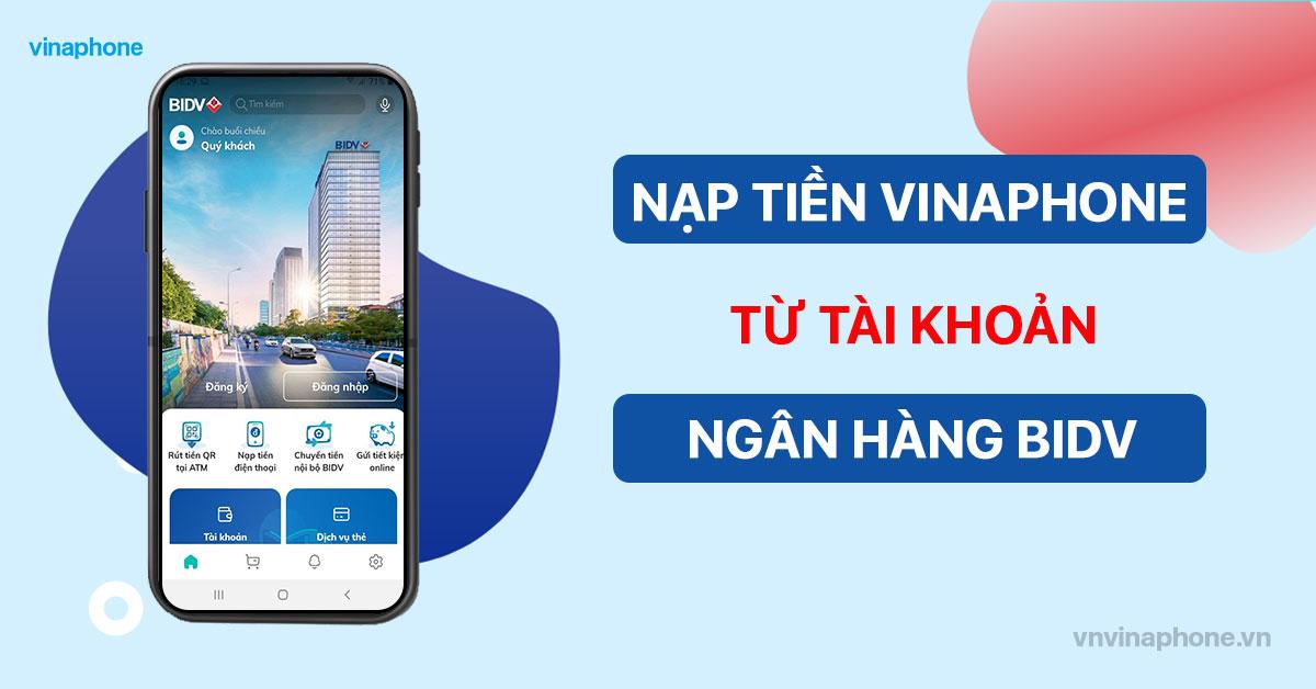 nap-tien-dien-thoai-vinaphone-qua-ngan-hang-bidv
