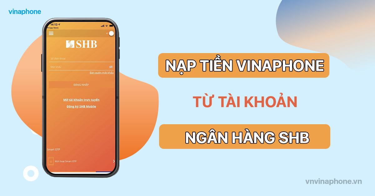 nạp tiền điện thoại VinaPhone qua app SHB