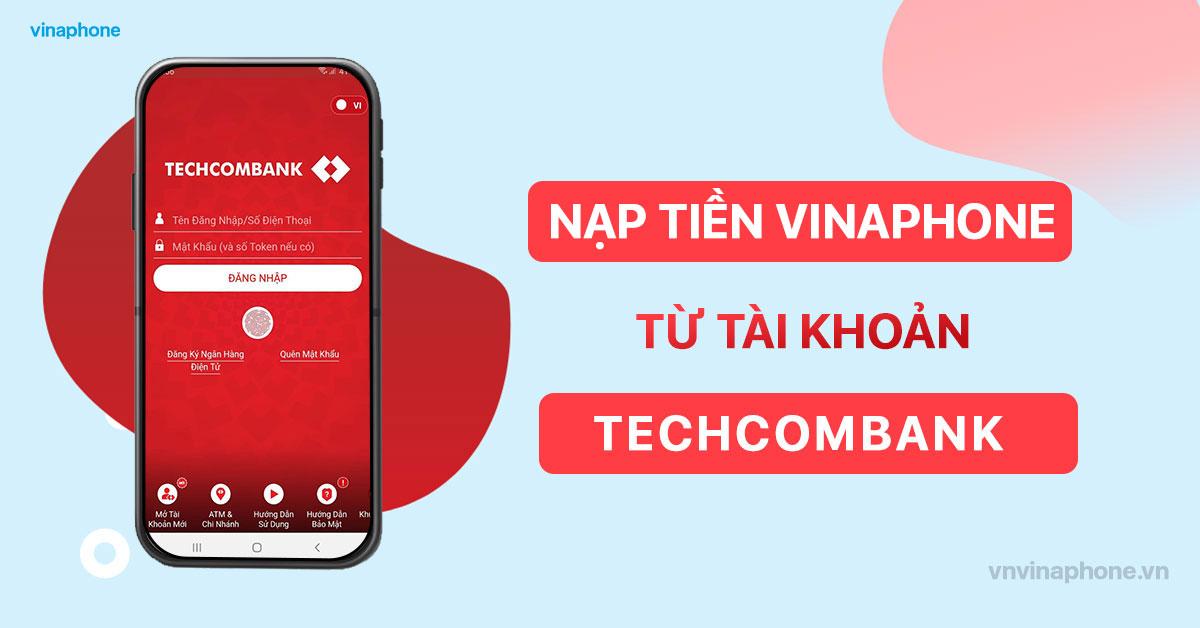 nap-tien-dien-thoai-vinaphone-qua-techcombank