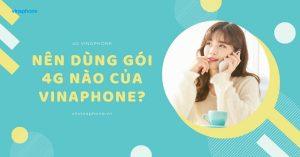 nen-dung-goi-4g-nao-cua-vinaphone